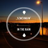 S(w)ingin' in the Rain