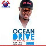 #OceanDrive with Mani Kay ATL FM 100.5