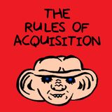 The Rules of Acquisition: A St