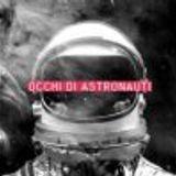 Occhi Di Astronauti