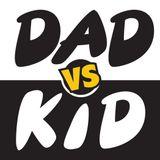 Dad vs. Kid Podcast