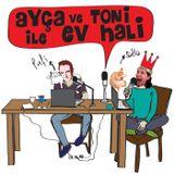 Ayça ve Toni ile eV Hali … 21 09 2017