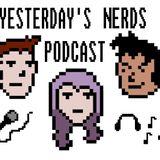Yesterday's Nerds Podcast