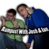 Rumpus! With Josh & Ian