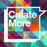 Create More Podcast by Ben Stu