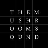 the mushroom sound