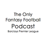 Gameweek 2 - The Only Fantasy Football Podcast