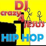 DJ crazy 4 Jesus hip hop