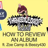 Ep. 58: How to Review an Album ft. Zoe Camp & Beezy430