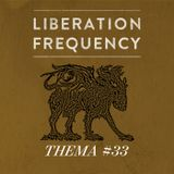 Liberation Frequency Thema #33
