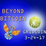 BeyondBitcoin SpotLight: Gridcoin (03-24-17)