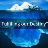 Fillfulling Your Destiny
