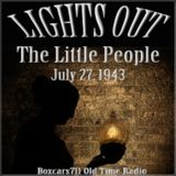 Lights Out - The Little People (07-27-43)