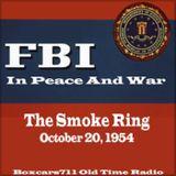 The FBI In Peace & War - The Smoke Ring (10-20-54)