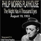Philip Morris Playhouse - The Night Has A Thousand Eyes (08-19-53)