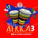 KLJ SOUNDS PRESENTS THIS IS AFRICA VOL3 (2017 AFROBEAT)