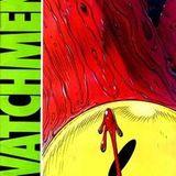 228: Watchmen - A Brief Overview