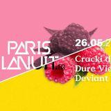 PARIS LA NUIT Invite Cracki - Dure Vie - Deviant Disco Paris - Faust - 26 Mai 2017