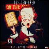 018 - Visual Tolerance - Elf Centered