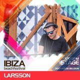 Larsson at Ibiza Beach Festival - DHB stage
