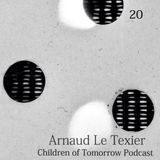 Children Of Tomorrow's Podcast 20 - Arnaud Le Texier
