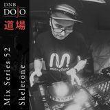 DNB Dojo Mix Series 52: Skeletone