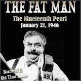 The Fat Man - The 19th Pearl (01-21-46)