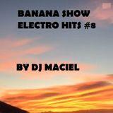 BANANA SHOW ELECTRO HITS By Dj Maciel #8