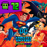 Retrogeek #72 - DC Animated Universe (DCAU)