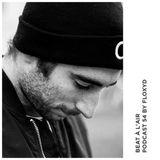Floxyd - Beat à l'air Podcast 54