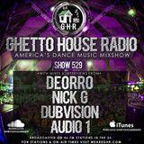GHR - Ghetto House Radio - Deorro + Dubvision - Show 529