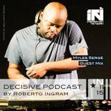 Myles Serge - Decisive Podcast Series Guest Mix
