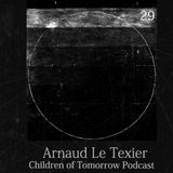 Children Of Tomorrow's Podcast 29 - Arnaud Le Texier