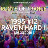 Roots Of Trance Anthology 1995 (Part 12 Rave'n'Hard II) (26.03.2016)