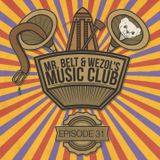 Mr. Belt & Wezol's Music Club #031