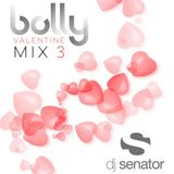 DJ SENATOR - BOLLY VALENTINE MIX 3