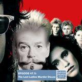 Ep 47.5 - The Lost Ladies Murder Deuce