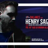 Live at Balance Pres Henry Saiz - Aug 18th 2017