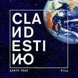 Clandestino 124 - Earth Trax