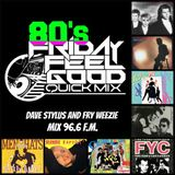 Friday Feel Good Quick Mix ~ 80's I Want My MTV Back
