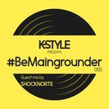 #BeMaingrounder 055 - Guest Mix By Shocknorte
