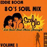 80's Soul Mix by Eddie Boom