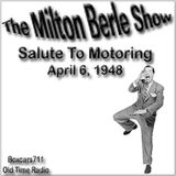 The Milton Berle Show - A Salute To Motoring (04-06-48)