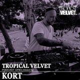 TROPICAL VELVET PODCAST EP 83 MIXED BY KORT