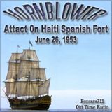 The Adventures Of Horatio Hornblower - Successful Attact 0n Haiti Spanish Fort (02-13-53)