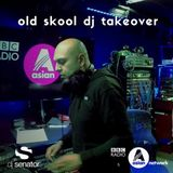 DJ Senator - Old Skool DJ Takeover (bbc asian network - hosted by harpz kaur)