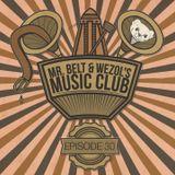 Mr. Belt & Wezol's Music Club #030