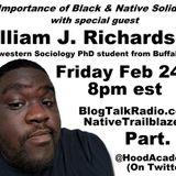 Part 2  - Black & Native Solidarity: With William Richardson aka @HoodAcademic