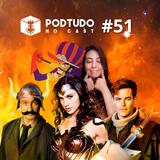 Pod Tudo no Cast 51 - Mulher Maravilha