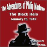 The Adventures Of Philip Marlowe - The Black Halo (01-15-49)